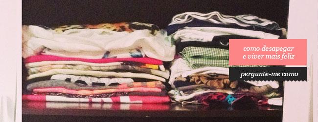 Como desapegar de roupas e viver uma vida mais leve e feliz