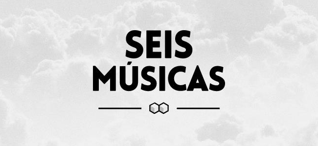 playlists-seis-musicas